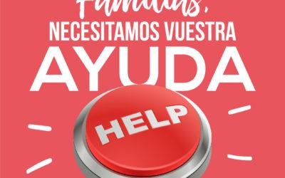 ¡Familias, necesitamos vuestra ayuda!